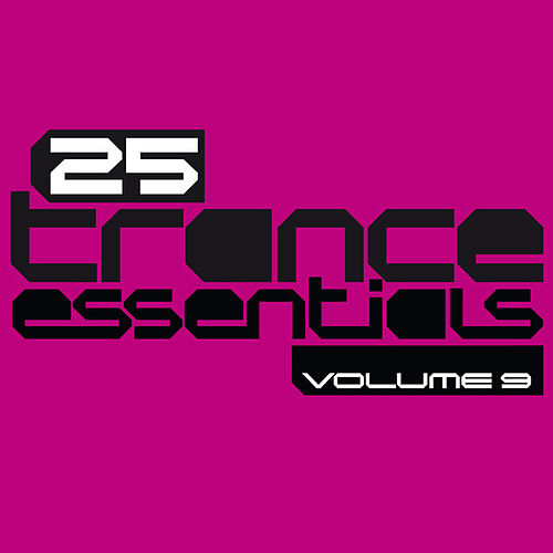 Play & Download 25 Trance Essentials, Vol. 9 by Various Artists | Napster