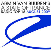 Play & Download A State Of Trance Radio Top 15 - August 2009 by Various Artists | Napster