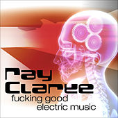 Fucking Good Electric Music by Various Artists