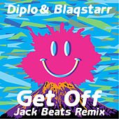 Play & Download Get Off (Jack Beats Remix) by Diplo | Napster