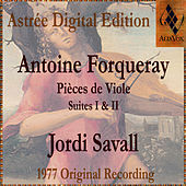 Play & Download Antoine Forqueray: Pièces De Viole by Jordi Savall | Napster