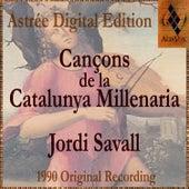 Cançons De La Catalunya Millenaria by Jordi Savall