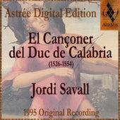 El Cançoner Del Duc De Calabria (1526-1554) by Jordi Savall
