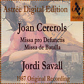Play & Download Joan Cererols: Missa Pro Defunctis / Missa De Batalla by Jordi Savall | Napster