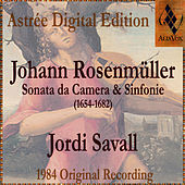 Play & Download Johann Rosenmüller: Sonate Da Camera E Sinfonie by Jordi Savall | Napster