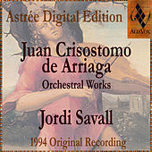Play & Download Juan Crisostomo De Arriaga: Symphony by Jordi Savall | Napster