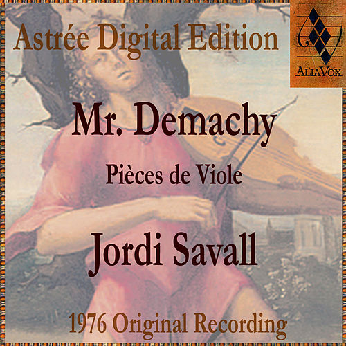 Mr Demachy: Pièces De Viole by Jordi Savall