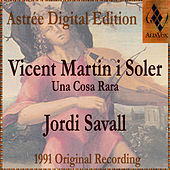 Play & Download Vicent Martin I Soler: Una Cosa Rara by Jordi Savall | Napster