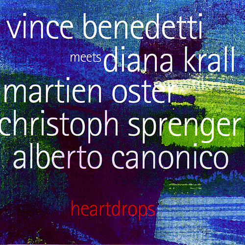 Play & Download Heartdrops: Vince Benedetti Meets Diana Krall by Vince Benedetti/Diana Krall | Napster
