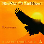 The Way Of The Heart by Karunesh