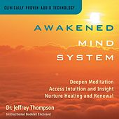 Awakened Mind System by Dr. Jeffrey Thompson