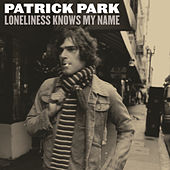 Play & Download Loneliness Knows My Name by Patrick Park | Napster