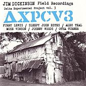 Play & Download Field Recordings: Delta Experimental Project Vol. 3 by Various Artists | Napster