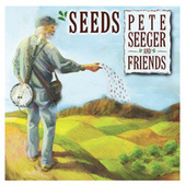 Play & Download Seeds: The Songs of Pete Seeger, Vol. 3 by Various Artists | Napster