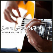 Play & Download Santa Ana Wind by Lawson Rollins | Napster