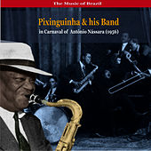The Music of Brazil / Pixinguinha & his Band in Carnaval of Antônio Nássara by Pixinguinha