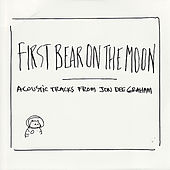 Play & Download First Bear On The Moon by Jon Dee Graham | Napster
