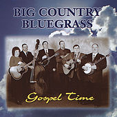 Play & Download Gospel Time - Hh-1365 by Big Country Bluegrass | Napster