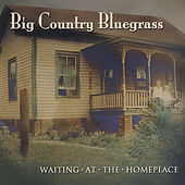 Play & Download Waiting At the Homeplace - Hh-1368 by Big Country Bluegrass | Napster