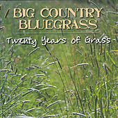 Play & Download Twenty Years of Grass - Hh-1379 by Big Country Bluegrass | Napster