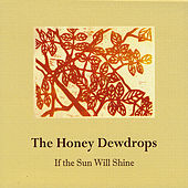 If the Sun Will Shine by The Honey Dewdrops