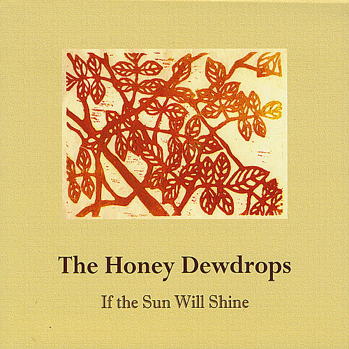 Play & Download If the Sun Will Shine by The Honey Dewdrops | Napster