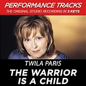 Play & Download The Warrior Is A Child (Premiere Performance Plus Track) by Twila Paris | Napster