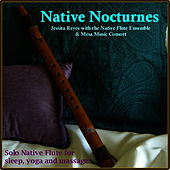 NATIVE NOCTURNES - Native Flute Music for Sleep, Yoga & Massage by Jessita Reyes