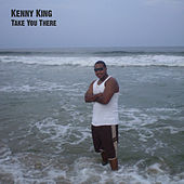Take You There by Kenny King