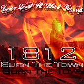 1812 Burn The Town Vol. 1 by Various Artists