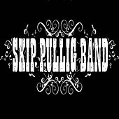 Play & Download Skip Pullig Band by Skip Pullig Band | Napster