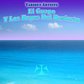 Play & Download El Guapo Y Los Reyes Del Desierto by Various Artists | Napster