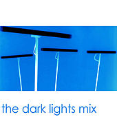 Play & Download The Dark Lights Mix by Various Artists | Napster