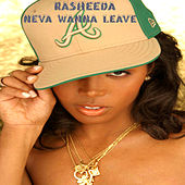 Neva Wanna Leave von Rasheeda