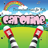 Imagine Me - Personalized Music for Kids: Caroline by Personalized Kid Music