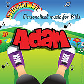 Imagine Me - Personalized Music for Kids: Adam by Personalized Kid Music