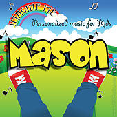 Imagine Me - Personalized Music for Kids: Mason by Personalized Kid Music
