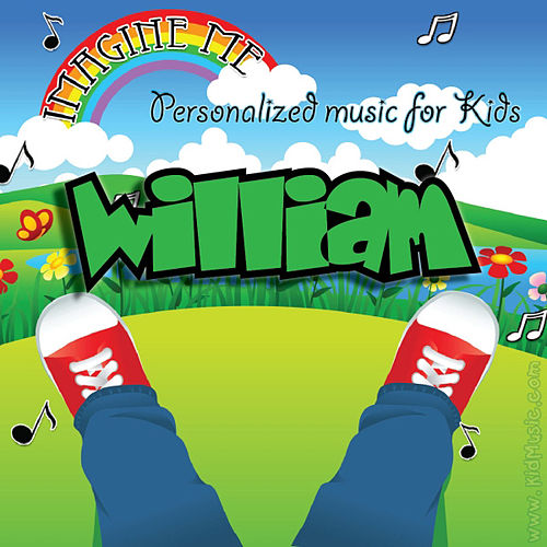 Play & Download Imagine Me - Personalized Music for Kids: William by Personalized Kid Music | Napster