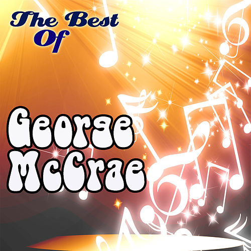 Play & Download The Best Of George McCrae by George McCrae | Napster