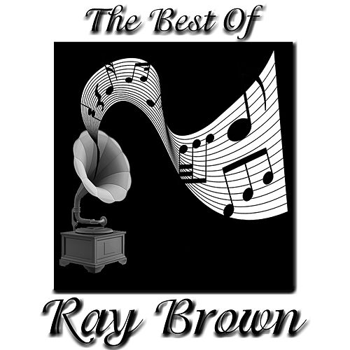 The Best Of Ray Brown by Ray Brown
