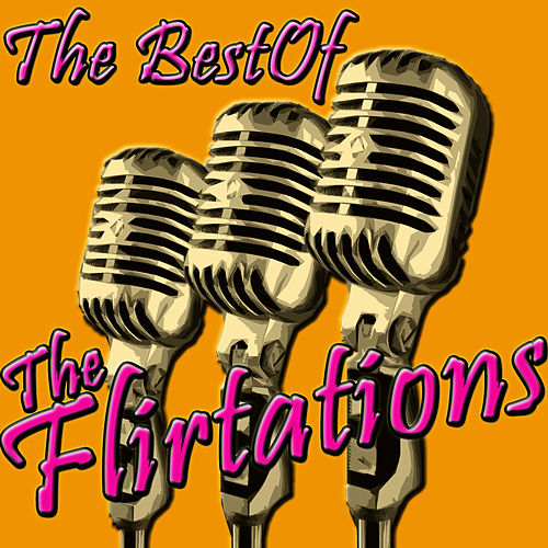 Play & Download The Best Of The Flirtations by The Flirtations (1) | Napster