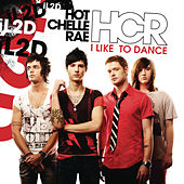 Play & Download I Like To Dance by Hot Chelle Rae | Napster