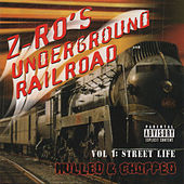 Play & Download Underground Railroad Vol. 1 - Street Life by Z-Ro | Napster