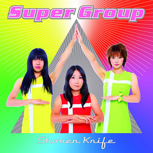 Super Group by Shonen Knife