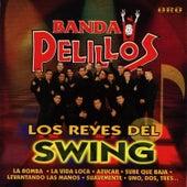 Play & Download Los Reyes Del Swing by Banda Pelillos | Napster