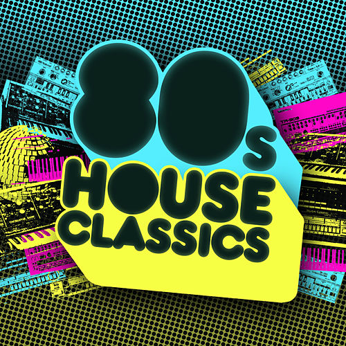 Play & Download 80s House Classics by Various Artists | Napster