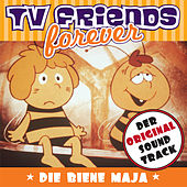 Play & Download Die Biene Maja - Original Soundtrack, TV Friends Forever by Various Artists | Napster