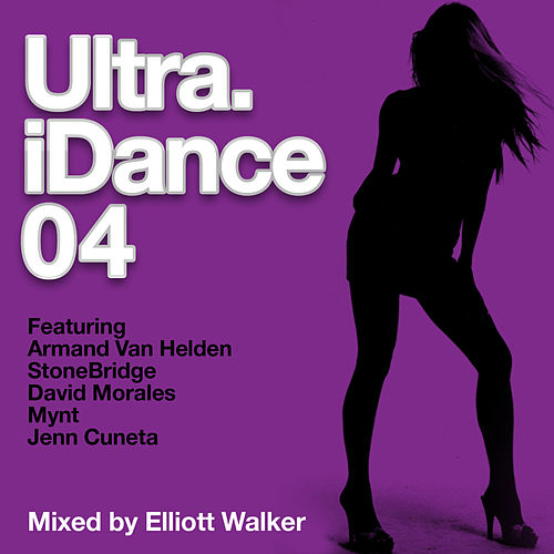 Play & Download Ultra iDance 04 by Various Artists | Napster