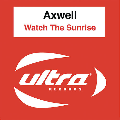 Play & Download Watch The Sunrise by Axwell | Napster
