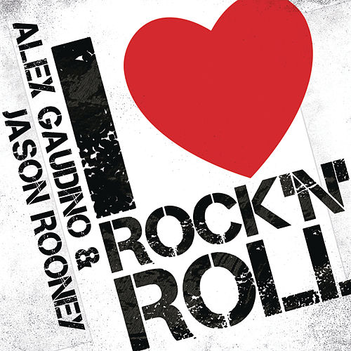 Play & Download I Love Rock'n'Roll by Alex Gaudino | Napster